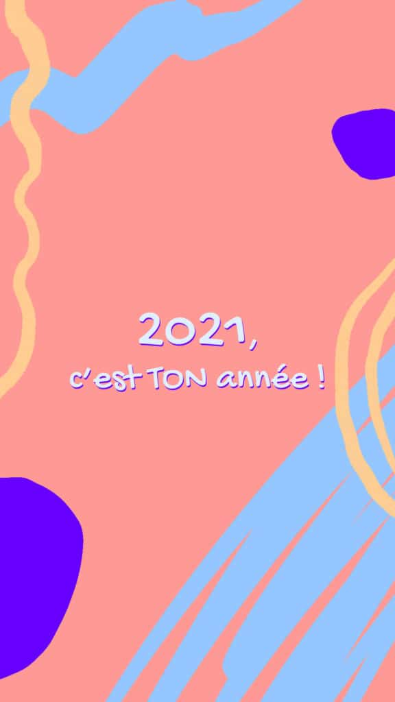 Fonds ecran motivation 2021 cest ton annee