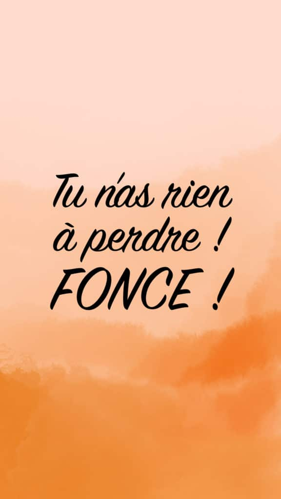 Fonds motivation tu n'as rien a perdre