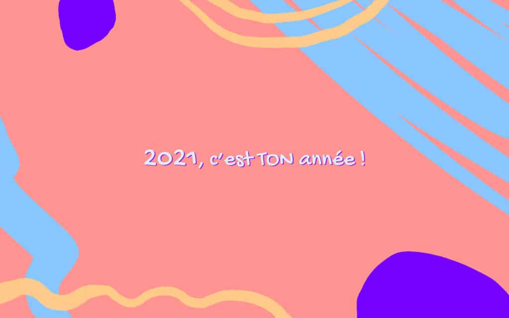 2021 cest ton annee fonds ecran motivation PC