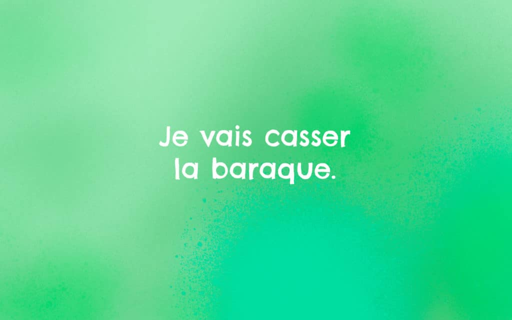 Je vais casser la baraque phrase de motivation